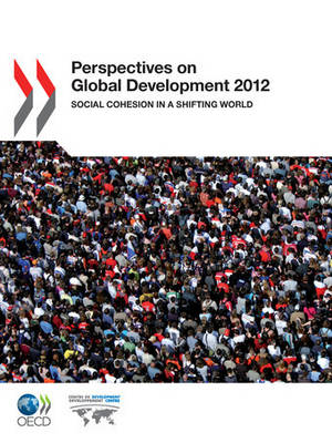 Perspectives on Global Development 2012: Social Cohesion in a Shifting World (Paperback)
