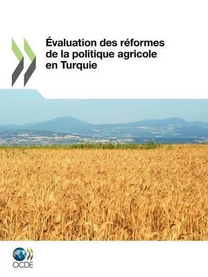 Aevaluation Des Reformes De La Politique Agricole En Turquie (Paperback)