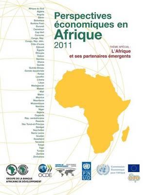 Perspectives Conomiques En Afrique 2011: L'Afrique Et Ses Partenaires Mergents (Paperback)