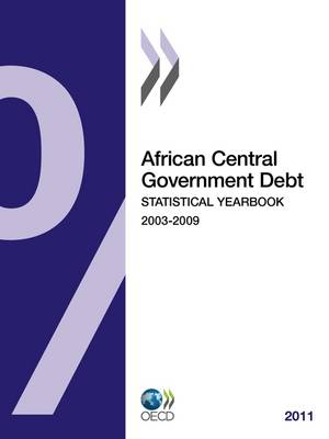 African Central Government Debt Statistical Yearbook 2011 - African Central Government Debt Statistical Yearbook (Paperback)