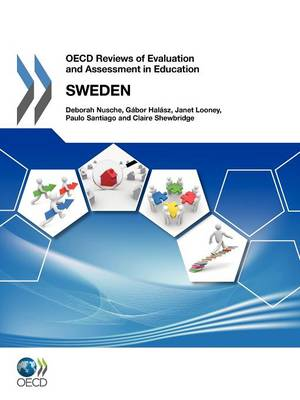 OECD Reviews of Evaluation and Assessment in Education: Sweden 2011 (Paperback)