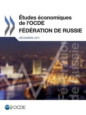 Etudes Economiques de L'Ocde: Federation de Russie 2011 (Paperback)