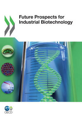 Future Prospects for Industrial Biotechnology (Paperback)