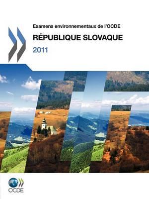 Examens Environnementaux de L'Ocde: R Publique Slovaque 2011 (Paperback)