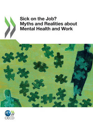Sick on the job?: myths and realities about mental health and work - Mental health and work (Paperback)