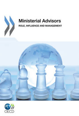 Ministerial advisors: role, influence and management (Paperback)