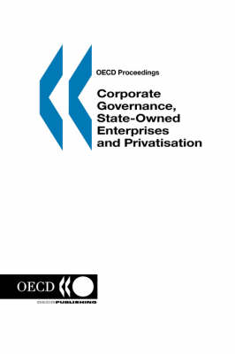 Corporate Governance, State-owned Enterprises and Privatisation (Paperback)