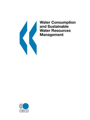 Water Consumption and Sustainable Water Resources Management: Workshop Proceedings (Paperback)