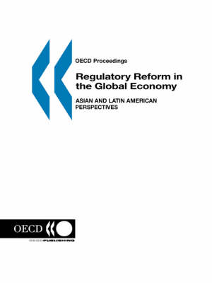 Regulatory Reform in the Global Economy: Asian and Latin American Perspectives (Paperback)