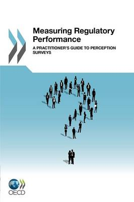 Measuring regulatory performance: a practitioner's guide to perception surveys (Paperback)