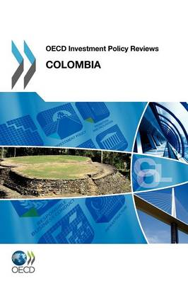 Colombia 2012 - OECD investment policy reviews (Paperback)