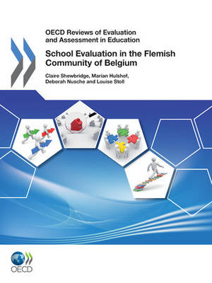 School evaluation in the Flemish community of Belgium 2011 - OECD reviews of evaluation and assessment in education (Paperback)