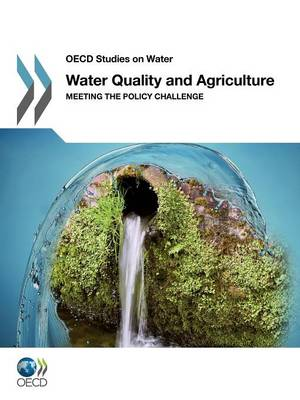 Water quality and agriculture: meeting the policy challenge - OECD studies on water (Paperback)