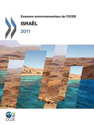 Examens Environnementaux de L'Ocde Examens Environnementaux de L'Ocde: Israel 2011 (Paperback)