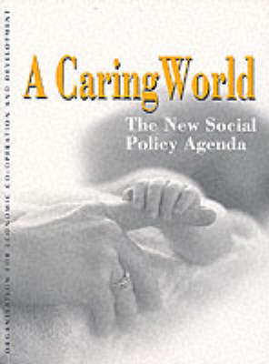 A Caring World: The New Social Policy Agenda (Paperback)