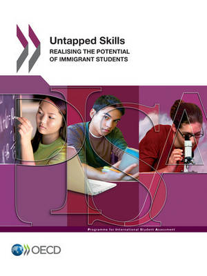 Untapped skills: realising the potential of immigrant students (Paperback)