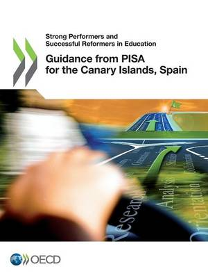Guidance from PISA for the Canary Islands, Spain - Strong Performers and Successful Reformers in Education (Paperback)