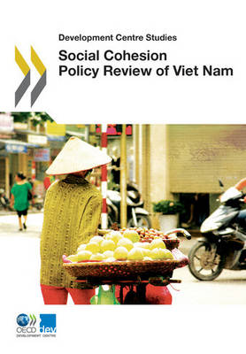 Social cohesion policy review of Viet Nam - Development Centre studies (Paperback)