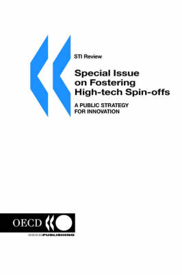 Sti Review: Special Issue on 'Fostering High-Tech Spin-Offs: a Public Strategy for Innovation' No. 26 Volume 2000 Issue 1 (Paperback)