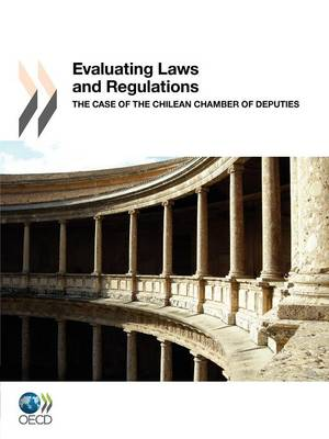 Evaluating laws and regulations: the case of the Chilean Chamber of Deputies (Paperback)