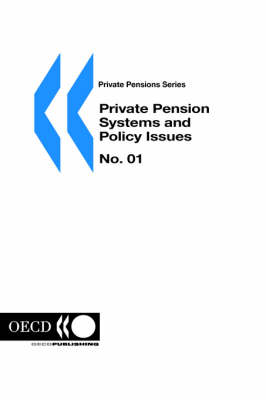 Private Pension Systems and Policy Issues: Insurance and Pensions No 1 - Private Pensions Series (Paperback)