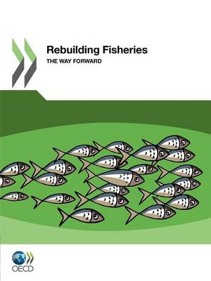 Rebuilding fisheries: the way forward (Paperback)