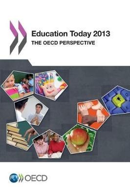 Education today 2013: the OECD perspective (Paperback)