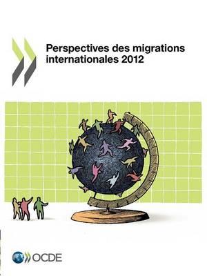 Perspectives Des Migrations Internationales 2012 (Paperback)