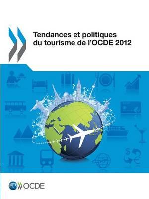 Tendances Et Politiques Du Tourisme de L'Ocde 2012 (Paperback)
