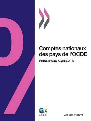 Comptes Nationaux Des Pays de L'Ocde, Volume 2012 Numero 1: Principaux Agregats (Paperback)