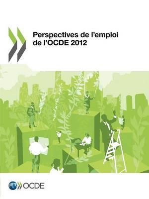 Perspectives de l'emploi de l'OCDE 2012 (Paperback)