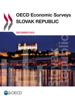 Slovak Republic 2012 - OECD economic surveys 2012/Supp. 1 (Paperback)