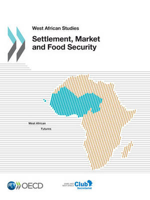 Settlement, market and food security - West African studies (Paperback)