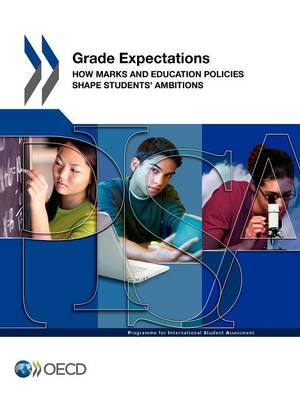 Grade expectations: how marks and education policies shape students' ambitions (Paperback)