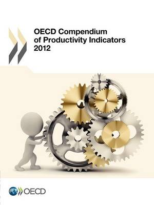 OECD compendium of productivity indicators 2012 (Paperback)