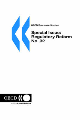 Oecd Economic Studies: Special Issue: Regulatory Reform No. 32 Volume 2001 Issue 1 (Paperback)