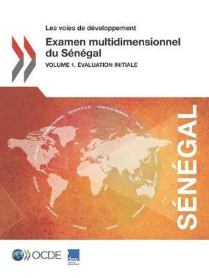 Les Voies de Developpement Examen Multidimensionnel Du Senegal: Volume 1. Evaluation Initiale (Paperback)