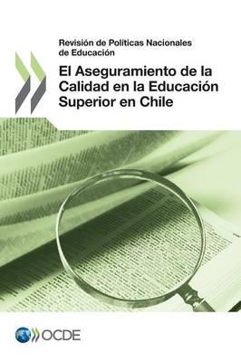 Revision de Politicas Nacionales de Educacion Revision de Politicas Nacionales de Educacion: El Aseguramiento de la Calidad En La Educacion Superior En Chile 2013 (Paperback)