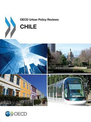 Chile 2013 - OECD urban policy reviews (Paperback)