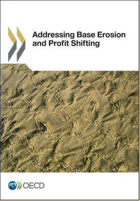 Addressing base erosion and profit shifting (Paperback)