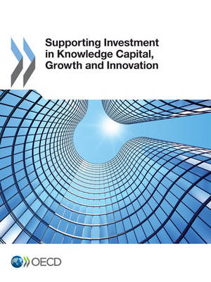 Supporting investment in knowledge capital, growth and innovation (Paperback)