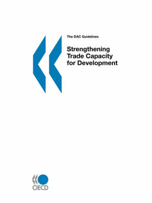 Dac Guidelines Strengthening Trade Capacity for Development (Paperback)