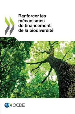 Renforcer Les Mecanismes de Financement de la Biodiversite (Paperback)