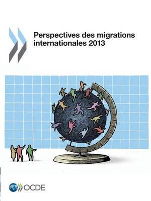 Perspectives Des Migrations Internationales 2013 (Paperback)