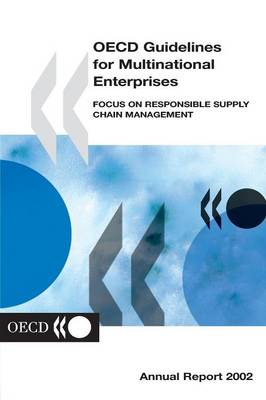 OECD Guidelines for Multinational Enterprises 2002: Focus on Responsible Supply Chain Management - Annual Report - OECD Environmental Performance Reviews (Paperback)