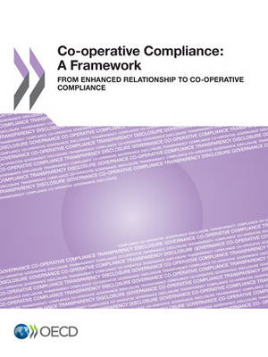 Co-operative compliance: a framework, from enhanced relationship to co-operative compliance (Paperback)