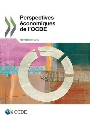Perspectives Economiques de L'Ocde, Volume 2013 Numero 2 (Paperback)