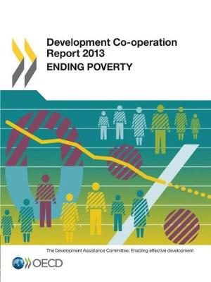 Development co-operation report 2013: ending poverty (Paperback)