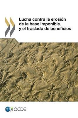 Lucha Contra La Erosion de la Base Imponible y El Traslado de Beneficios (Paperback)