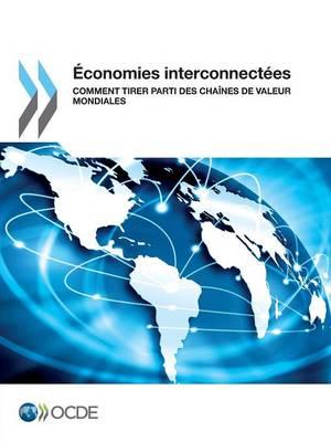 Economies Interconnectees: Comment Tirer Parti Des Chaines de Valeur Mondiales (Paperback)